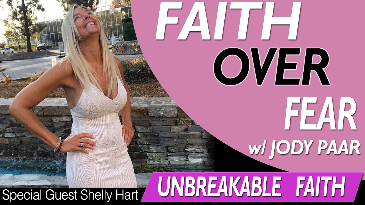 Faith-Over-Fear---Shelly-Hart---Unbreakable-Faith-Episode-22
