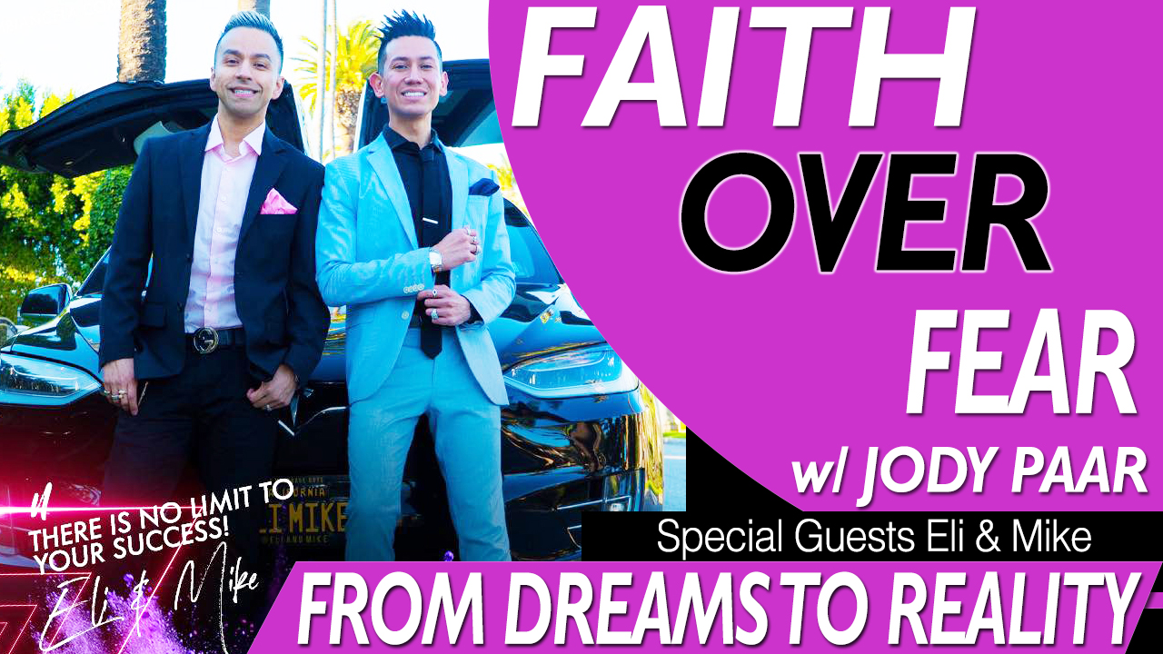 Faith-Over-Fear---Eli-&-Mike---From-Dreams-to-Reality---Episode-28 @eliandmike