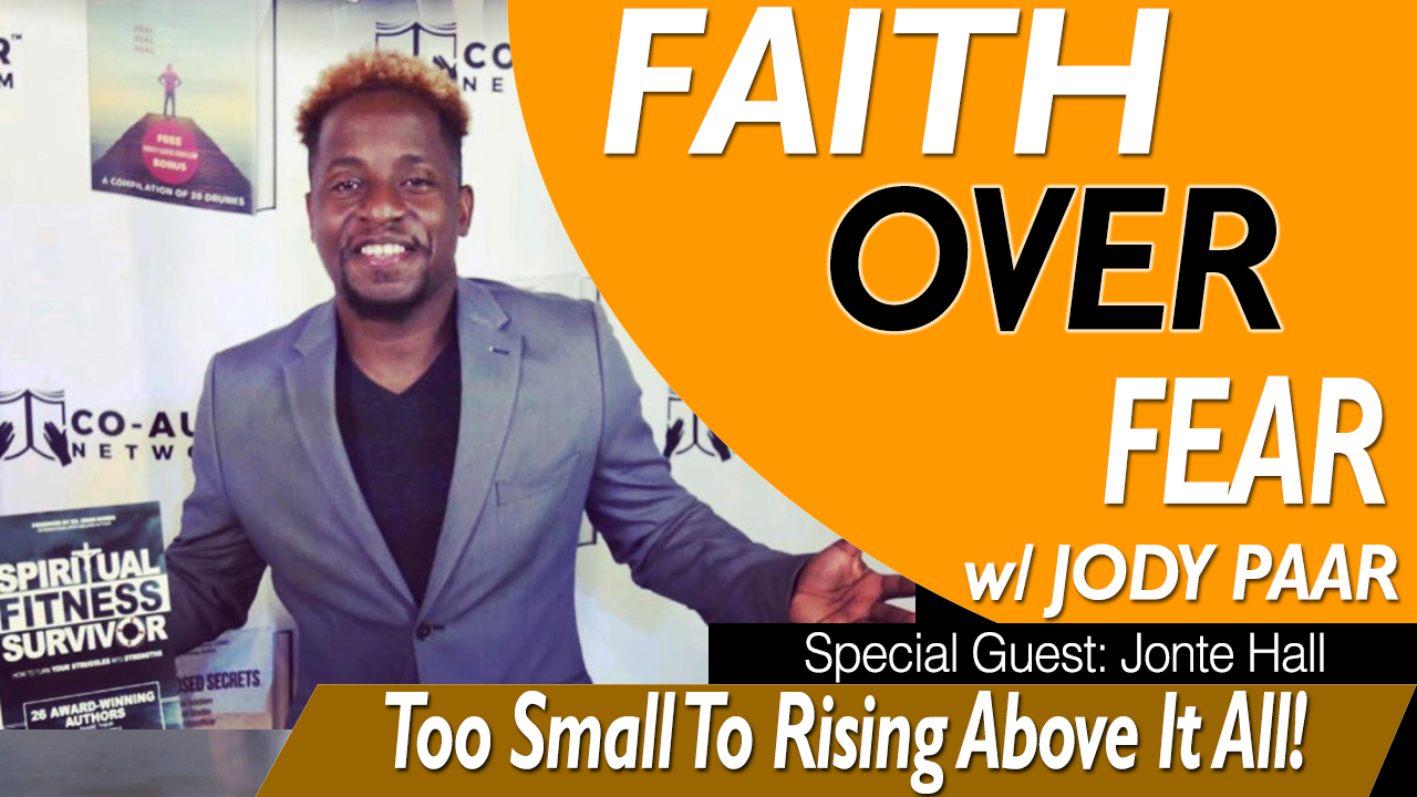 Faith-Over-Fear---Jonte-Hall---From-To-Small-to-Rising-Above-it-all-Episode-26