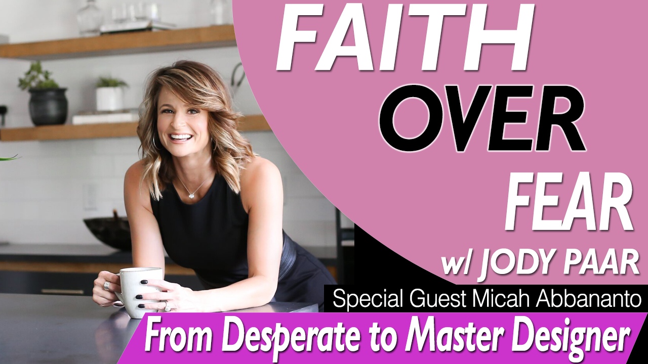 Faith-Over-Fear---Micah-Abbananto---Desperate-to-Master-Designer-Episode-25