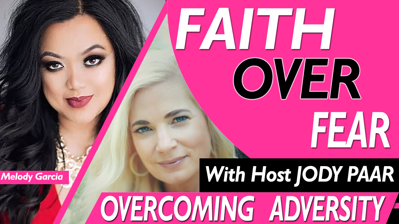 Faith-Over-Fear---Melody-Garcia---Episode-33