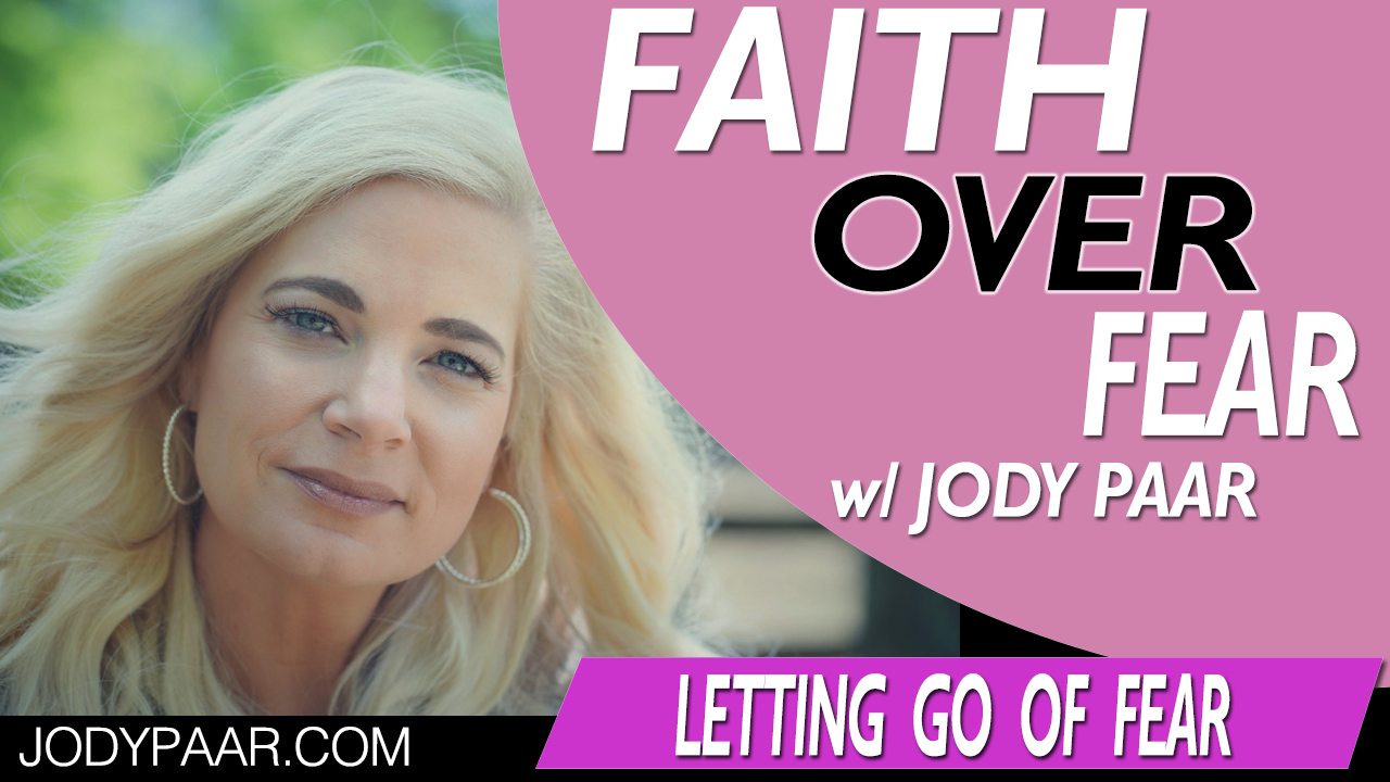 Faith-Over-Fear---Letting-Go-of-Fear---Episode-34