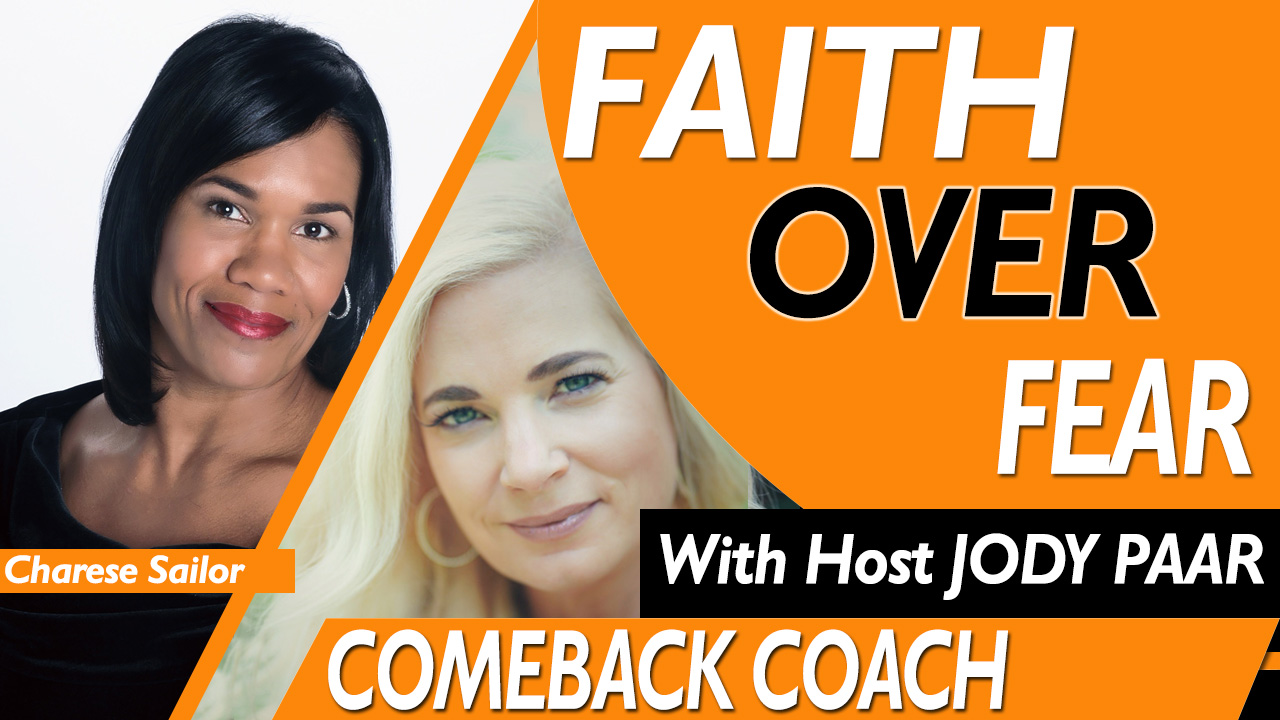 Faith Over Fear - Charese Sailor - Episode 39 Jody Paar