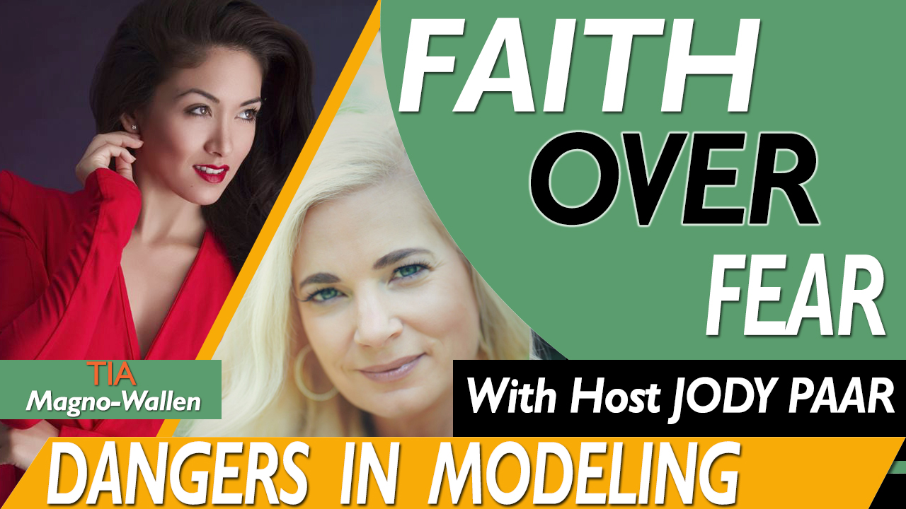 Faith Over Fear - Tia Magno-Wallen Dangers in Modeling