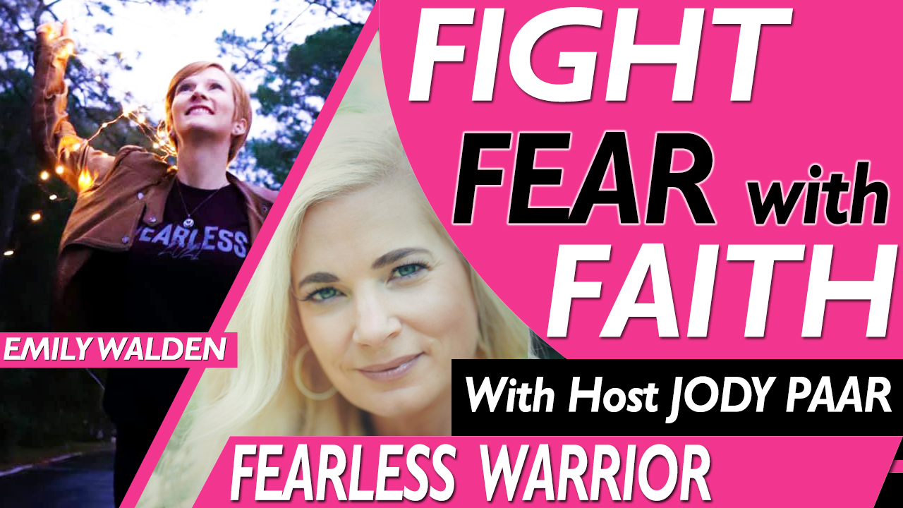 Fight Fear with Faith - Emily Walden - Episode 1