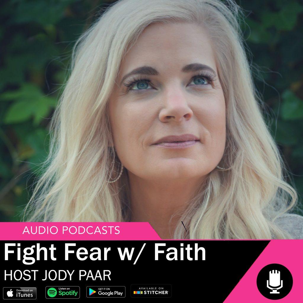 Fight-Fear-with-Faith-Jody-Paar-Podcast-2021