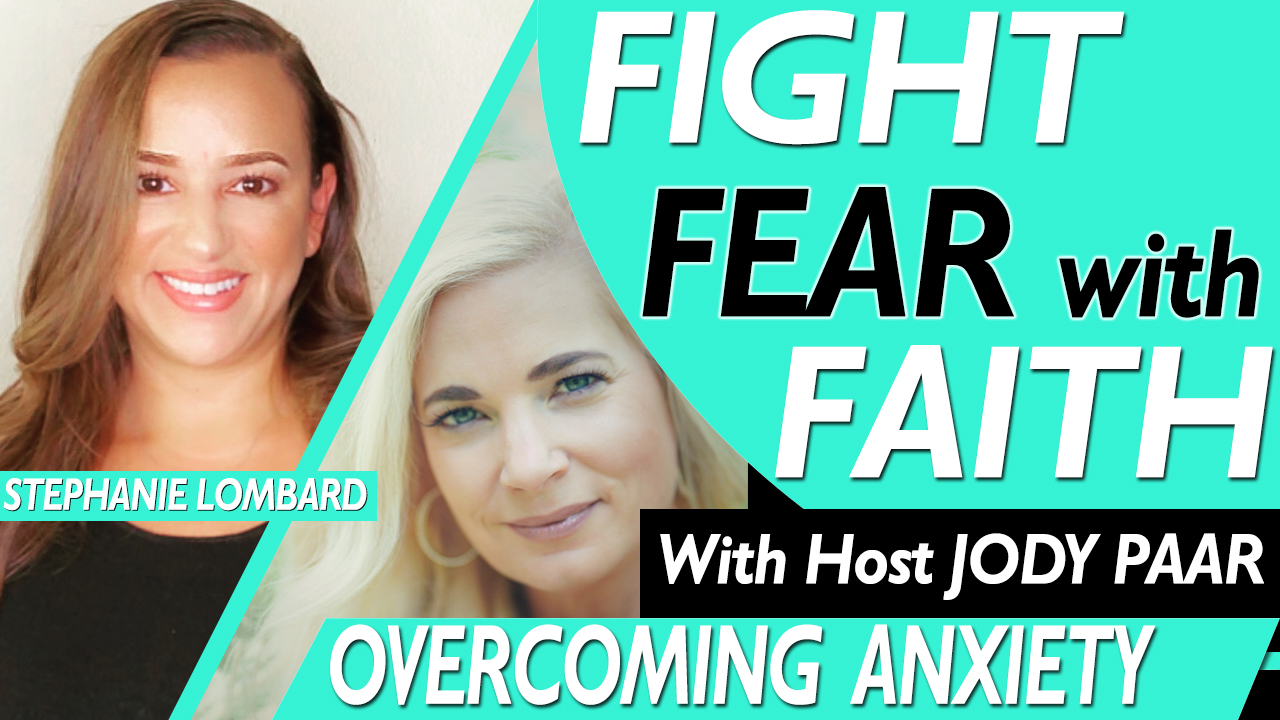 Fight Fear with Faith - Stephanie Lombard - Episode 49