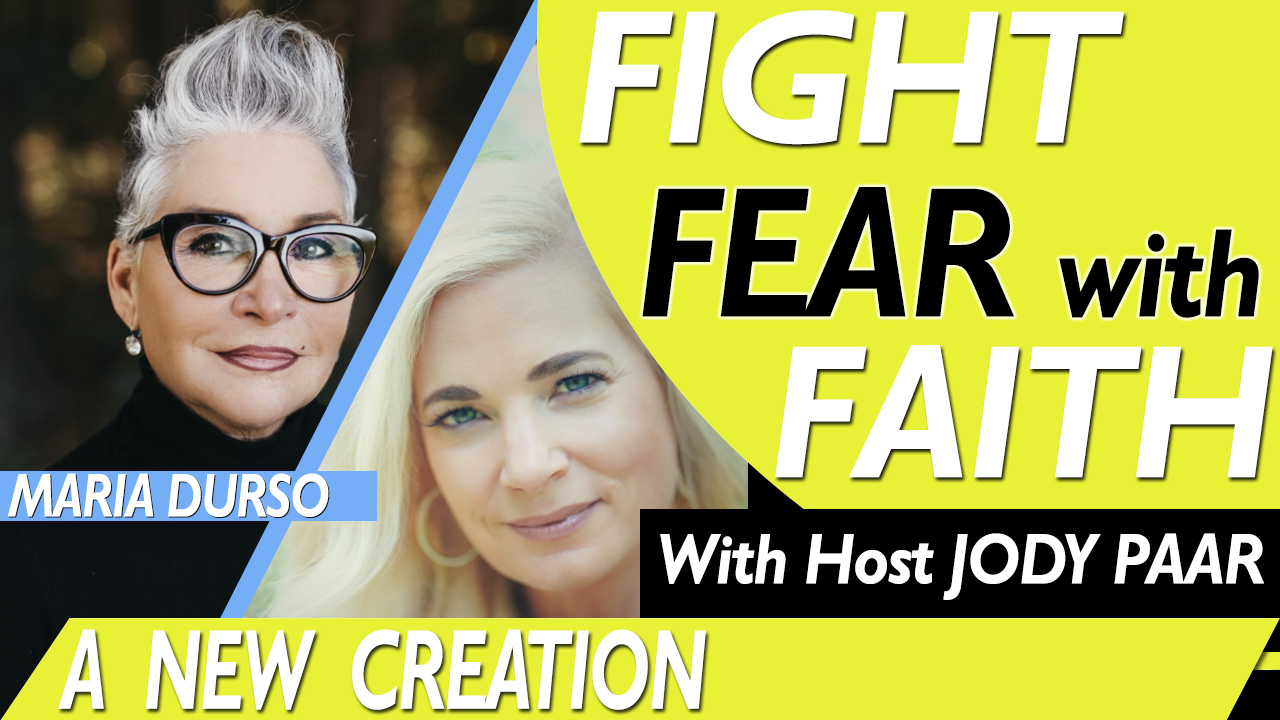 Fight Fear with Faith - Maria Durso Jody Paar - Podcast Episode 50